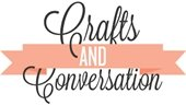 Crafts and Conversation