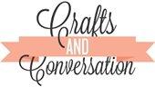 Crafts and Conversation